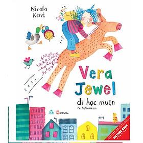 Sách tranh song ngữ Vera Jewel đi học muộn