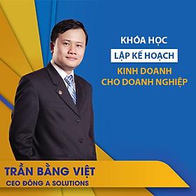 VietGrow Edu - Khóa Học Lập Kế Hoạch Kinh Doanh Cho Doanh Nghiệp - Giảng Viên Trần Bằng Việt [E-learning]