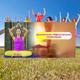 Khóa Học Các Tư Thế Căn Bản - Yoga An Toàn Tại Nhà Cùng Kim Nguyễn