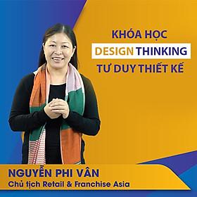 VietGrow Edu - Khóa Học Trực Tuyến Tư Duy Thiết Kế - Giảng Viên Nguyễn Phi Vân [E-learning]