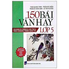 150 Bài Văn Hay Lớp 5 (Tái Bản)