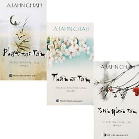 Bộ 3 Cuốn Sách Của Thiền Sư Ajahn Brahm : Phật Tại Tâm + Thân Và Tâm + Thiên Nhiên Tâm