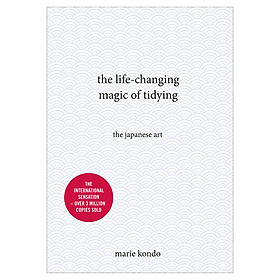 The Life-Changing Magic Of Tidying: The Japanese Art (Gift Ed)