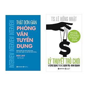 Combo Sách Kĩ Năng Kinh Doanh: Thật đơn giản phỏng vấn tuyển dụng  + Lý thuyết trò chơi và ứng dụng trong quản trị kinh doanh