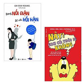 Bộ 2 cuốn dạy cha mẹ bình tĩnh nuôi dạy con: Này Con Có Thôi Đi Không - Đừng Nổi Giận Để Rồi Hối Hận