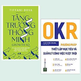 Combo 2 cuốn: Tăng Trưởng Thông Minh - Growth IQ + OKR - Phương Pháp Thiết Lập Mục Tiêu Và Quản Lý Công Việc Vượt Trội