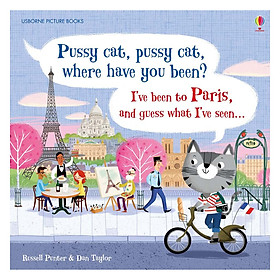 Usborne Pussy cat, pussy cat, where have you been? I've been to Paris and guess what I've seen...
