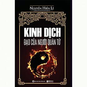 Kinh Dịch Đạo Của Người Quân Tử - Nguyễn Hiến Lê (Tái Bản)