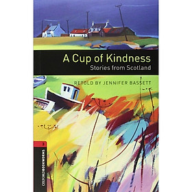 Oxford Bookworms Library (3 Ed.) 3: A Cup of Kindness: Stories from Scotland Audio CD Pack