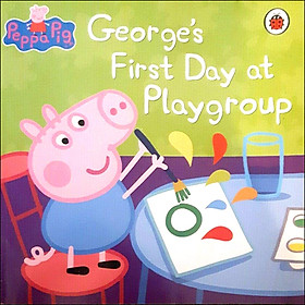 Peppa Pig : George 's First Day at Playgroup