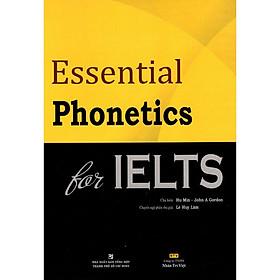 Essential Phonetics For IELTS (Kèm File MP3) - Tái Bản 2020