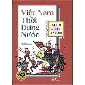 Việt Nam Thời Dựng Nước