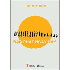 Đạo Phật Ngày Nay (Tái Bản 2020)