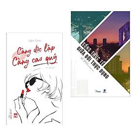 Combo 2 Cuốn Sách Tư Duy - Kỹ Năng Sống Số Một: Càng Độc Lập Càng Cao Quý + Sống Thực Tế Giữa Đời Thực Dụng (Tặng Kèm Bookmark Happy Life)