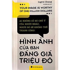 Hình Ảnh Của Bạn Đáng Giá Triệu Đô ( Tái Bản 2019)