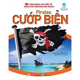 Bách Khoa Tri Thức Về Khám Phá Thế Giới Cho Trẻ Em - Pirates - Cướp Biển