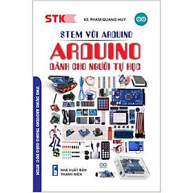 STEM Với Arduino. Arduino Dành Cho Người Tự Học