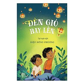 [Download Sách] Đèn Gió Bay Lên