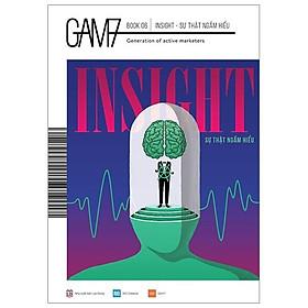 Gam7 Book No.6 Insight - Sự Thật Ngầm Hiểu (Tái Bản 2019)