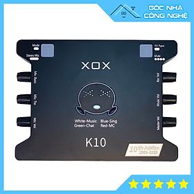 Soundcard XOX K10 10th Jubilee phiên bản tiếng Anh 2021 chuyên hát Thu âm, Livestream Bigo, Facebook
