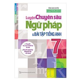 Luyện Chuyên Sâu Ngữ Pháp Và Bài Tập Tiếng Anh Lớp 7 (Tập 2)