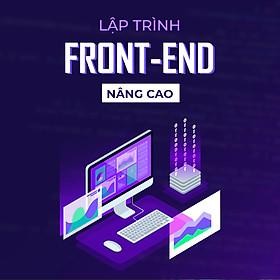Học lập trình frontend nâng cao