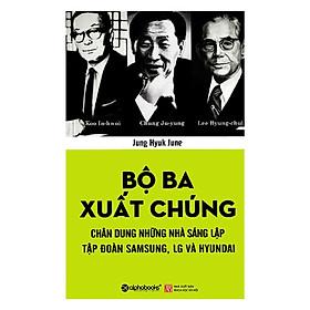 Bộ Ba Xuất Chúng Hàn Quốc (Tái Bản) ( tặng kèm bookmark Sáng Tạo )