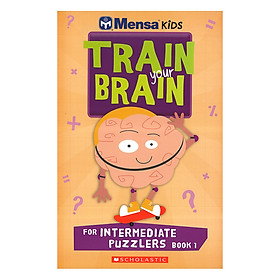 Mensa Train Your Brain Intermediate Puzzles Book 1