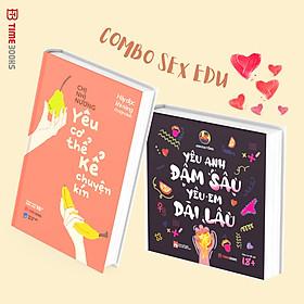 Combo Sách Sex Edu: Yêu Cơ Thể, Kể Chuyện Kín + Yêu Anh Dài Lâu, Yêu Em Đậm Sâu