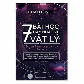 Cuốn Sách Về Vật Lý Cực Hay Được Các Tạp Chí Uy Tín Của Thế Giới Bình Chọn Là Cuốn Sách Hay Nhất Của Năm 2015: 7 Bài Học Hay Nhất Về Vật Lý