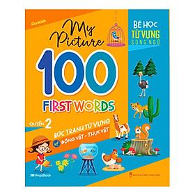 My Picture - 100 First Words - Bức Tranh Từ Vựng Về Động Vật - Thực Vật