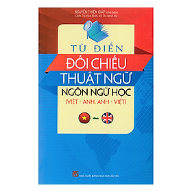 Từ Điển Đối Chiếu Thuật Ngữ Ngôn Ngữ Học (Việt - Anh, Anh - Việt)