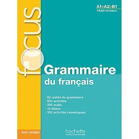 Sách học tiếng Pháp: FOCUS : Grammaire du français + CD audio + corrigés + Parcours digital - Luyện ngữ pháp
