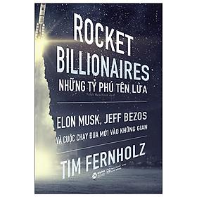 Rocket Billionares - Những Tỉ Phú Tên Lửa