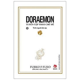 Doraemon - Tuyển Tập Theo Chủ Đề Tập 8: Tình Người Ấm Áp (Tái Bản 2019)