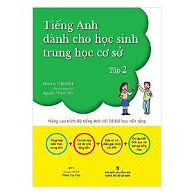 Tiếng Anh Dành Cho Học Sinh Trung Học Cơ Sở (Tập 2)