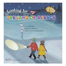 Looking For The Land Of Silence - Đi Tìm Vương Quốc Bình Yên