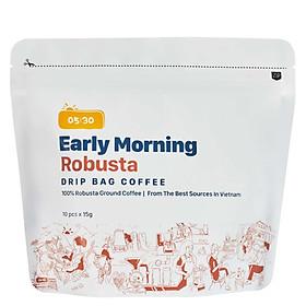 Cà Phê Phin Giấy Túi Lọc Cao Cấp Early Morning - Robusta Dripbag (Túi zip 10 Gói x 15G)