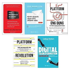 Combo 5 Cuốn Về Xây Dựng Dữ Liệu Số Của Doanh Nghiệp: Chuyển Đối Số + Kinh Tế Thành Viên + Cuộc Cách Mạng Nền Tảng + Platform Ứng Dụng + Kinh Doanh Dựa Trên Thành Viên
