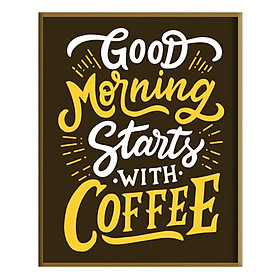 """Tranh Canvas """"Good Morning Start With Coffee"""" W34 Khổ Đứng"""