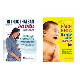 Combo sách Bách Khoa Thai Nghén, Sinh Nở Và Chăm Sóc Bé và Tri Thức Thai Sản Bà Bầu Cần Biết - 1001 Bí Quyết Để Mẹ Tròn Con Vuông