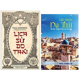 Combo Sách : Lịch Sử Do Thái + Câu Chuyện Do Thái – Văn Hóa, Truyền Thống Và Con Người