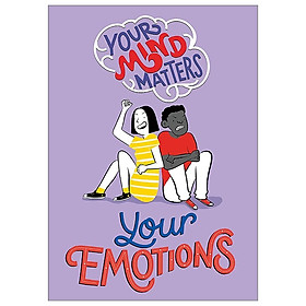 Your Emotions (Your Mind Matters)