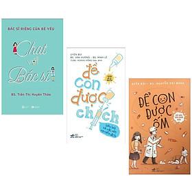 Combo Sách Làm Cha Mẹ Giỏi: Để Con Được Chích - Hiểu Hết Về Vắc Xin Và Miễn Dịch + Chat Với Bác Sĩ - Bác Sĩ Riêng Của Bé Yêu + Để Con Được Ốm (Tặng Kèm Bookmark  Happy Life)