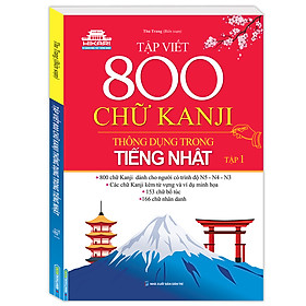 Tập Viết 800 Chữ Kanji Thông Dụng Trong Tiếng Nhật - Tập 1