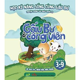 Gấu Bư Đi Công Viên - Học Kĩ Năng Sống Cùng Gấu Bự - Truyện Tương Tác Phát Triển EQ (Dành Cho Trẻ Từ 3-9 Tuổi)