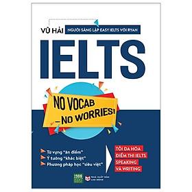 Sách Ngoại Ngữ - IELTS No Vocab - No Worries