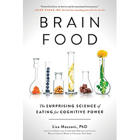 Brain Food – THE SURPRISING SCIENCE OF EATING FOR COGNITIVE POWER