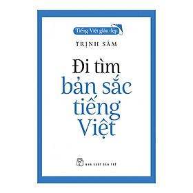 Đi Tìm Bản Sắc Tiếng Việt