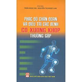 [Download Sách] Phác Đồ Chẩn Đoán Và Điều Trị Các Bệnh Cơ Xương Khớp Thường Gặp